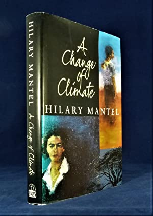 A Change of Climate *First Edition*: MANTEL, Hilary