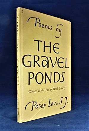 The Gravel Ponds * First Edition - Kathleen Raine's copy*: LEVI, Peter