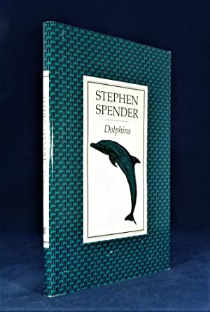 Dolphins *SIGNED First Edition*: SPENDER, Stephen
