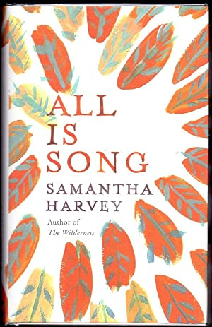 All is Song *SIGNED First Edition*: HARVEY, Samantha