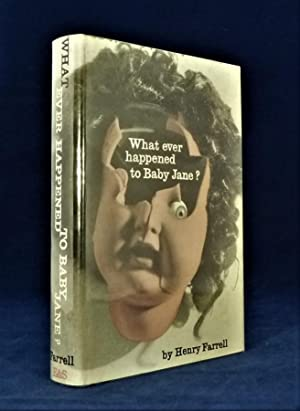 What Ever Happened To Baby Jane? *First Edition*: FARRELL, Henry
