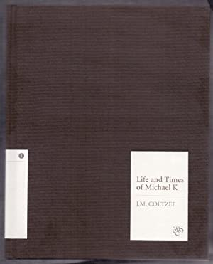Life and Times of Michael K *SIGNED: COETZEE, J.M.