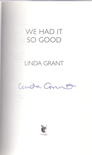 We Had It So Good *SIGNED First Edition*: GRANT, Linda