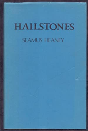 Hailstones *First Edition - Hardback issue of 250 copies*: HEANEY, Seamus