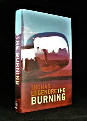 The Burning *SIGNED First Edition*: LEGENDRE, Thomas