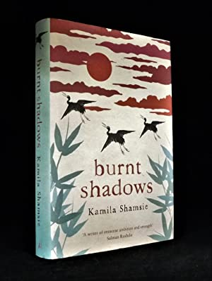 Burnt Shadows *SIGNED First Edition*: SHAMSIE, Kamila