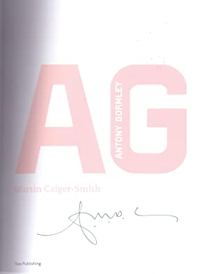 A.G. (Antony Gormley) *First Edition SIGNED by Gormley*: CAIGER-SMITH, Martin