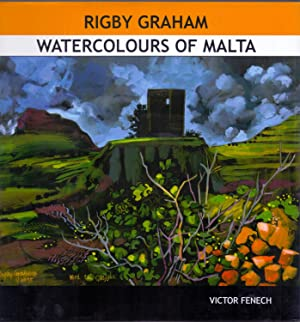 Rigby Graham: Watercolours of Malta *First Edition SIGNED by Rigby Graham*: FENECH, Victor