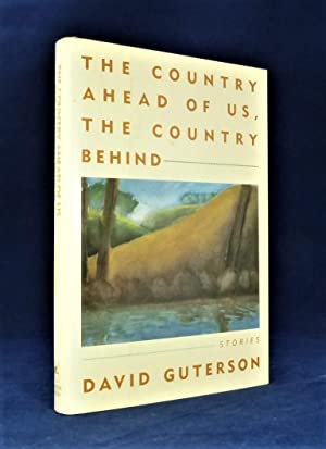 The Country Ahead of Us, The Country Behind us *First Edition*: GUTERSON, David
