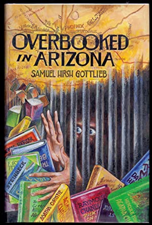 Overbooked in Arizona *SIGNED First Edition*: GOTTLIEB, Samuel Hirsch