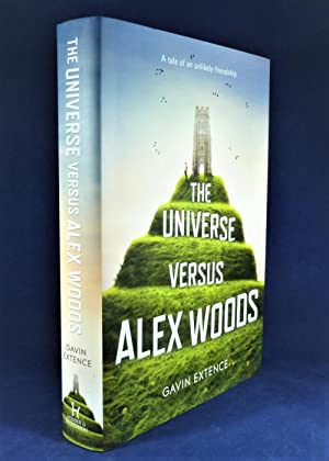 The Universe Versus Alex Woods *SIGNED First Edition*: EXTENCE, Gavin