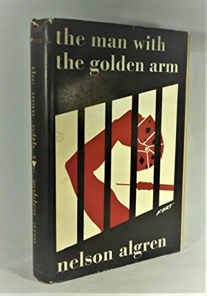 The Man With The Golden Arm *First: ALGREN, Nelson