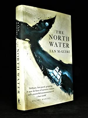 The North Water *First Edition*: McGUIRE, Ian