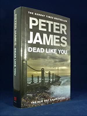 Dead Like You *SIGNED First Edition*: JAMES, Peter