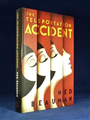 The Teleportation Accident *First Edition*: BEAUMAN, Ned