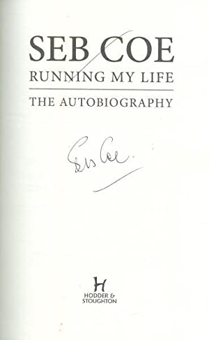 Running My Life *SIGNED First Edition*: COE, Seb (Sebastian)