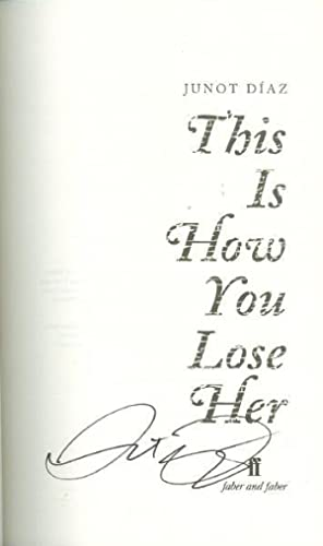 This Is How You Lose Her *SIGNED First Edition*: DIAZ, Junot