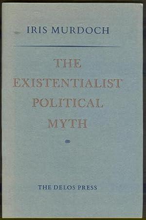 The Existentialist Political Myth *First Edition*: MURDOCH, Iris