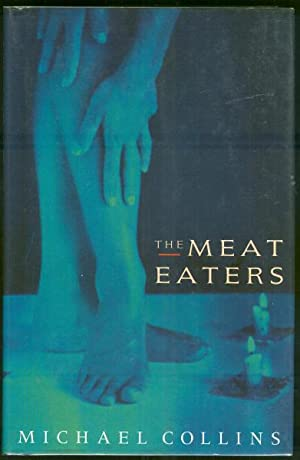 The Meat Eaters *SIGNED First Edition*: COLLINS, Michael
