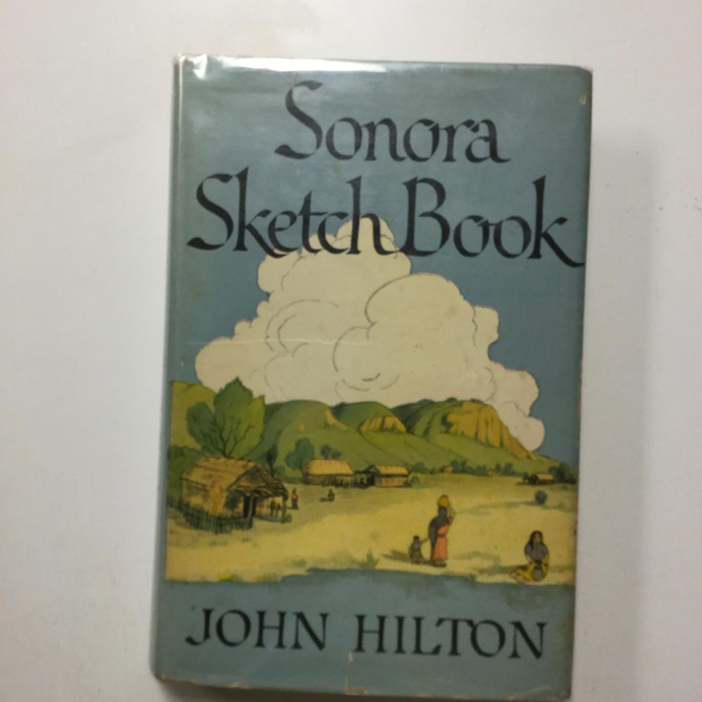 Sonora_Sketch_Book_Hilton_John_W_Very_Good_Hardcover