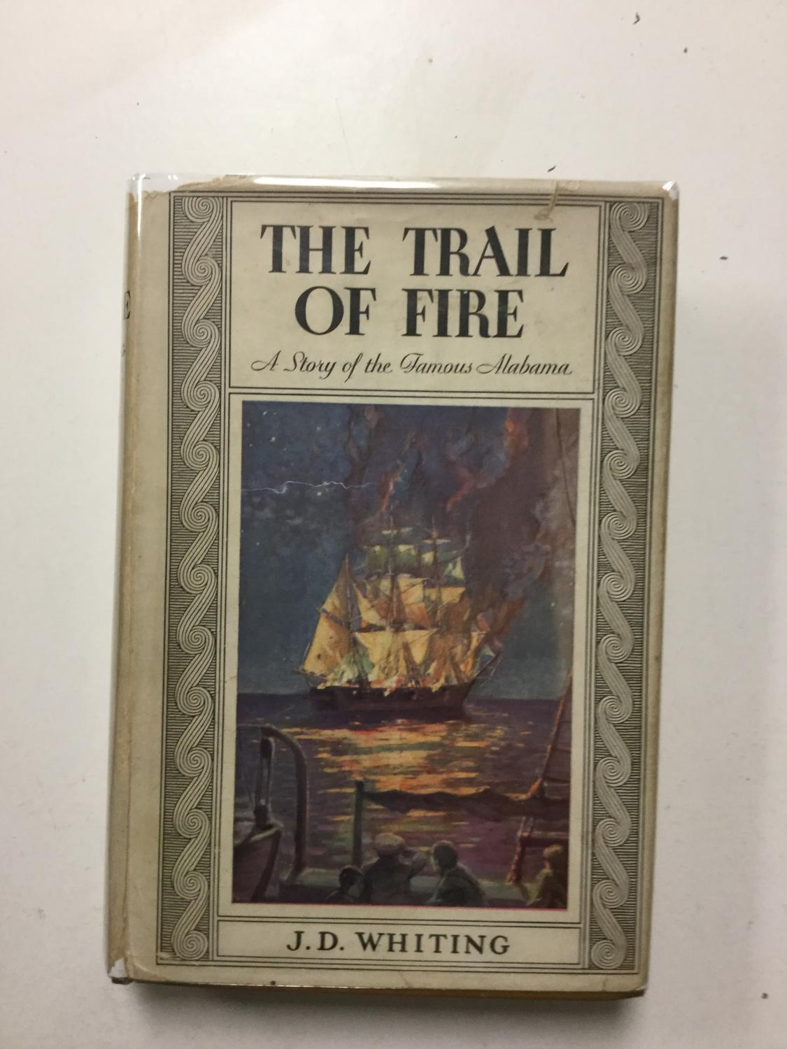 The_Trail_Of_Fire_A_Story_Of_The_Famous_Alabama_Whiting,_John_D._[Very_Good]_[Hardcover]