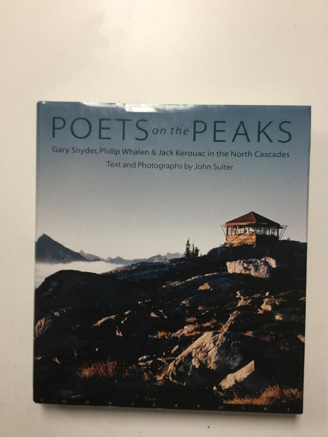 Poets_on_the_Peaks_Gary_Snyder,_Philip_Whalen_&_Jack_Kerouac_in_the_North_Cascades_Suiter,_John_[Near_Fine]_[Hardcover]