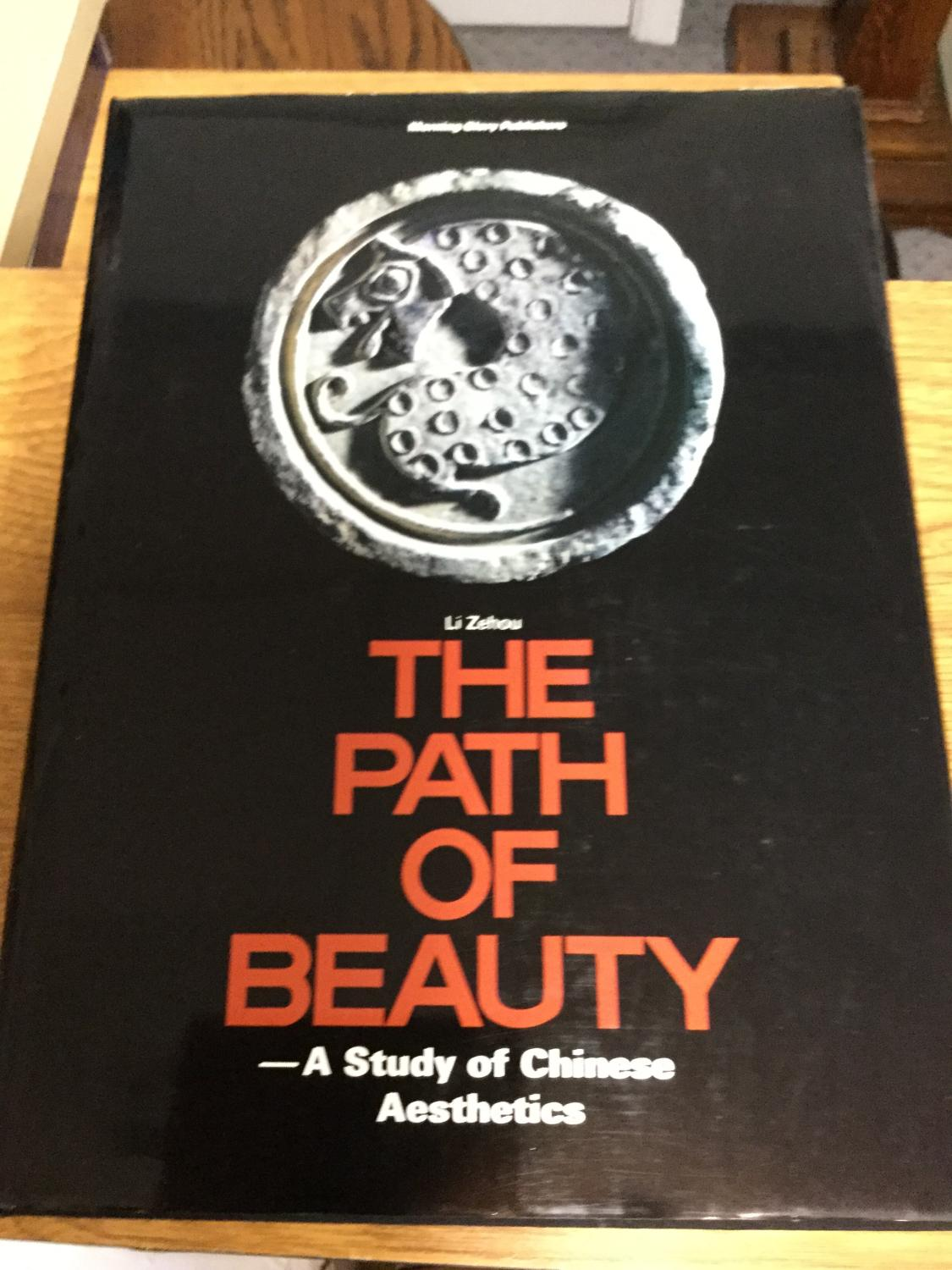 The_Path_of_Beauty_A_Study_of_Chinese_Aesthetics_Zehou,_Li;_translated_by_Gong_Lizeng_[Very_Good]_[Hardcover]