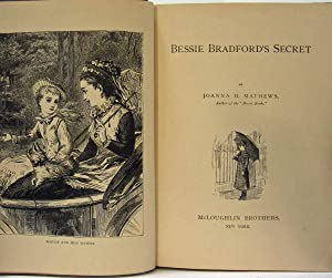 BESSIE BRADFORD'S SECRET: Mathews, Joanna H.