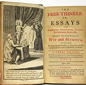THE FREE THINKER: OR ESSAYS ON IGNORANCE, SUPERSTITION, BIGOTRY, ENTHUSIASM, CRAFT, INTERMIXED WITH...
