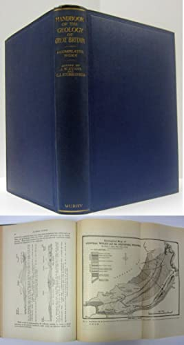 HANDBOOK OF THE GEOLOGY OF GREAT BRITAIN A Compilative Book: Evans, J. W.