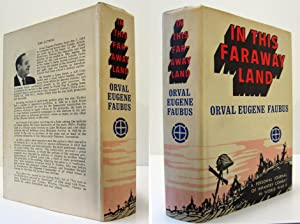 IN THIS FARAWAY LAND (INSCRIBED COPY): Faubus, Orval Eugene