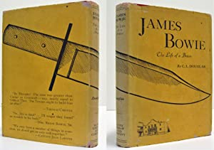 JAMES BOWIE, THE LIFE OF A BRAVO: Douglas, C. L.