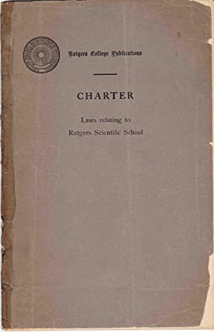 THE CHARTER OF QUEEN'S (RUTGERS) COLLEGE In New Jersey with Appendix - Laws Relating to ...