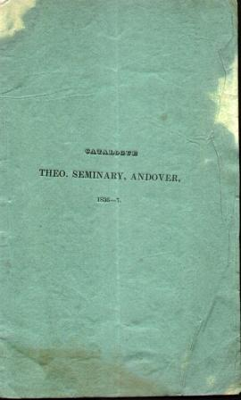 CATALOGUE OF THE OFFICERS & STUDENTS OF THE THEOLOGICAL SEMINARY Andover, Massachusetts January...