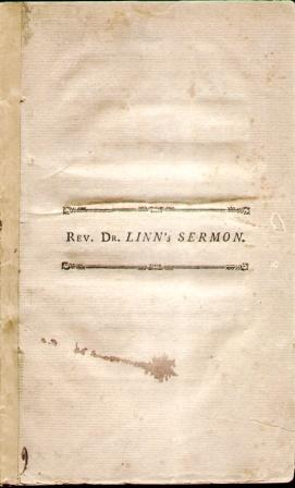 A SERMON PREACHED IN THE MIDDLE DUTCH CHURCH, ON 4TH JULY 1791 The Anniversary of the Independence ...