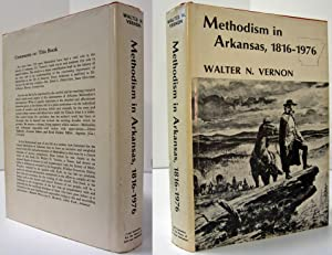 METHODISM IN ARKANSAS, 1816 - 1976 (Signed Copy): Vernon, Walter N.