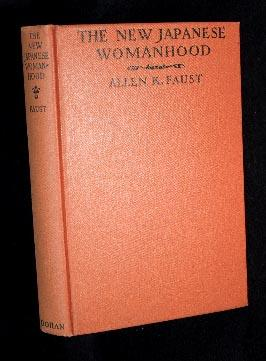 THE NEW JAPANESE WOMANHOOD (1926/ SIGNED): Faust, Allen K.