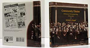 COMMUNITY DIARIES; ARKANSAS NEWSPAPERING (INSCRIBED COPY): Dougan, Michael B.
