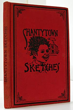 SHANTYTOWN SKETCHES: Biddle, Anthony J. Drexel