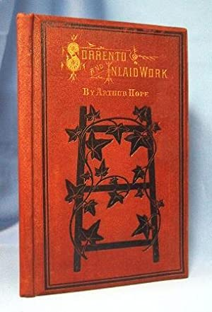A MANUAL OF SORRENTO AND INLAID WORK (1876-HARDCOVER) For Amateurs with Original Designs: Hope, ...