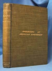 THE GOVERNMENT OF MAINE Its History and Administration: MacDonald, William