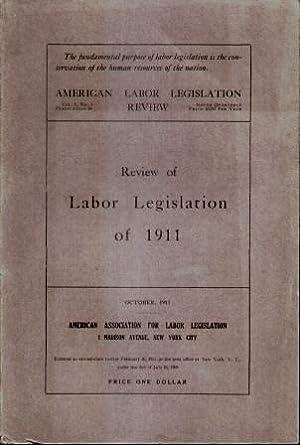 AMERICAN LABOR LEGISLATION REVIEW, OCTOBER 1911 Review of Labor Legislation of 1911 (Vol. 1, #3): ...