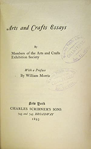 ARTS AND CRAFTS ESSAYS BY MEMBERS OF THE ARTS AND CRAFTS EXHIBITION SOCIETY: Various Contirbutors