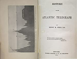 HISTORY OF THE ATLANTIC TELEGRAPH: Field, Henry M.