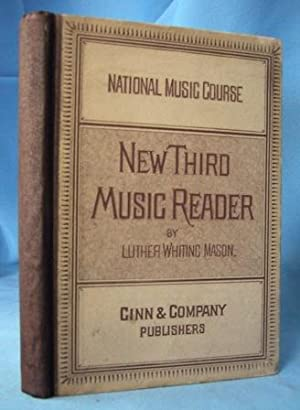 NEW THIRD MUSIC READER Showing the Harmonic Relation of Sounds: Mason, Luther Whiting