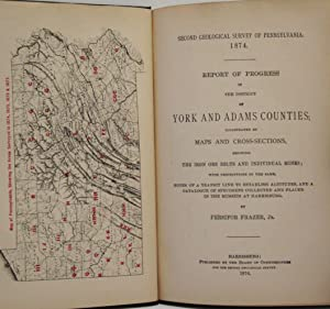 REPORT OF PROGRESS IN THE DISTRICT OF YORK & ADAMS COUNTIES; SECOND GEOLOGICAL SURVEY OF ...