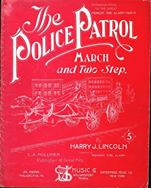 THE POLICE PATROL MARCH AND TWO STEP: Lincoln, Harry J.