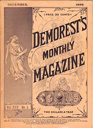 DEMOREST'S MONTHLY MAGAZINE DECEMBER 1888 (VOL. XXV, NO. 2): Various Authors