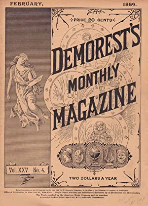 DEMOREST'S MONTHLY MAGAZINE FEBRUARY 1889 (VOL. XXV, NO. 4): Various Authors