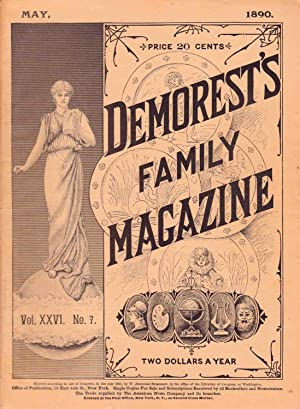 DEMOREST'S FAMILY MAGAZINE MAY 1890 (VOL. XXVI, NO. 7): Various Authors